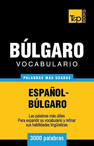 9781783140558: Vocabulario español-búlgaro - 3000 palabras más usadas (T&P Books) (Spanish Edition)