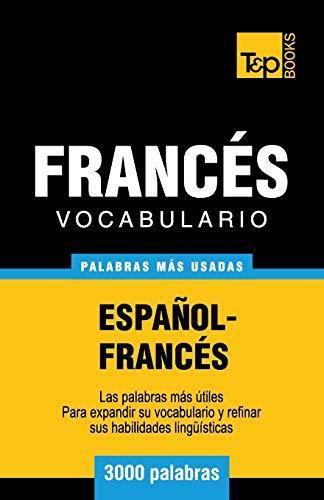9781783140763: Vocabulario español-francés - 3000 palabras más usadas (T&P Books) (Spanish Edition)