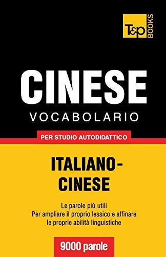 Vocabolario Italiano-Cinese Per Studio Autodidattico - 9000 Parole: Andrey Taranov