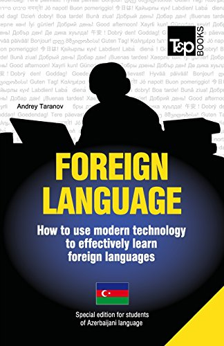 9781783147823: Foreign language - How to use modern technology to effectively learn foreign languages: Special edition - Azerbaijani
