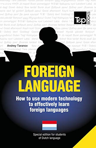 9781783147878: Foreign language - How to use modern technology to effectively learn foreign languages: Special edition - Dutch
