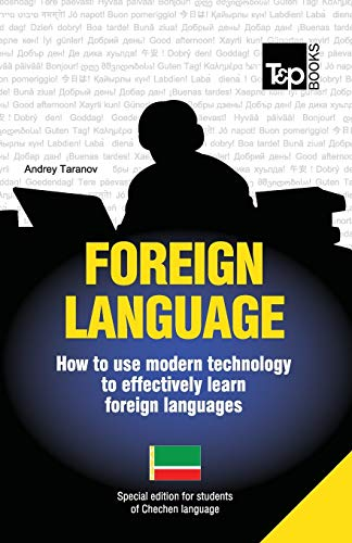 9781783148080: Foreign language - How to use modern technology to effectively learn foreign languages: Special edition - Chechen