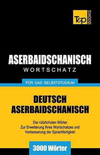 Aserbaidschanischer Wortschatz für das Selbststudium - 3000 W: Andrey Taranov