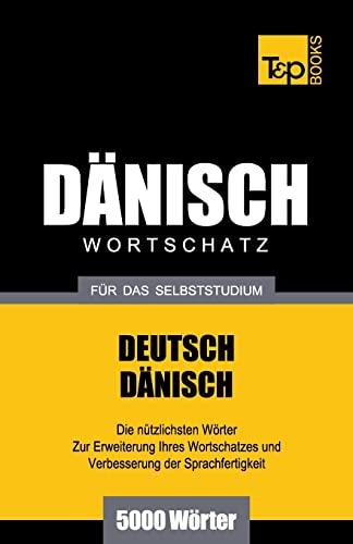 Danischer Wortschatz Fur Das Selbststudium - 5000 Worter: Andrey Taranov