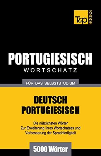 Portugiesischer Wortschatz Fur Das Selbststudium - 5000 Worter: Andrey Taranov