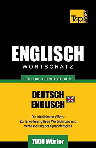 Englischer Wortschatz (Br) Fur Das Selbststudium - 7000 Worter: Andrey Taranov