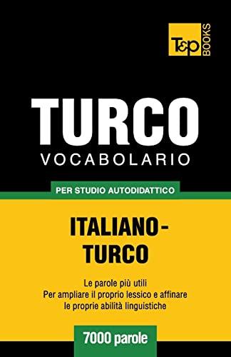 9781783149308: Vocabolario Italiano-Turco per studio autodidattico - 7000 parole