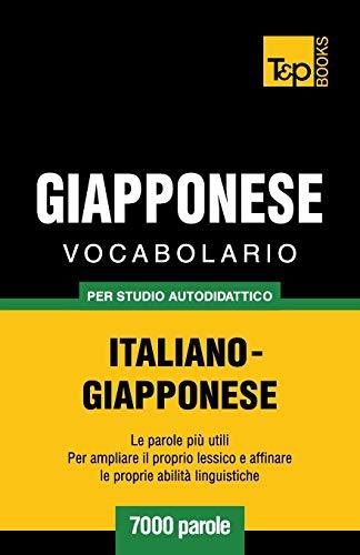 9781783149391: Vocabolario Italiano-Giapponese per studio autodidattico - 7000 parole (Italian Edition)
