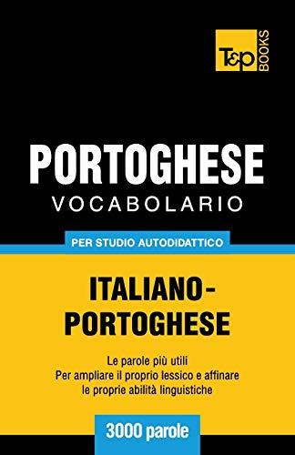 9781783149575: Vocabolario Italiano-Portoghese per studio autodidattico - 3000 parole (Italian Edition)
