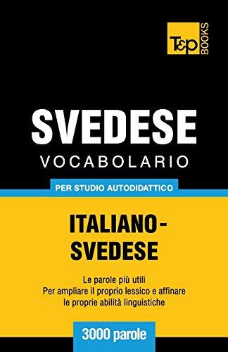 9781783149681: Vocabolario Italiano-Svedese per studio autodidattico - 3000 parole