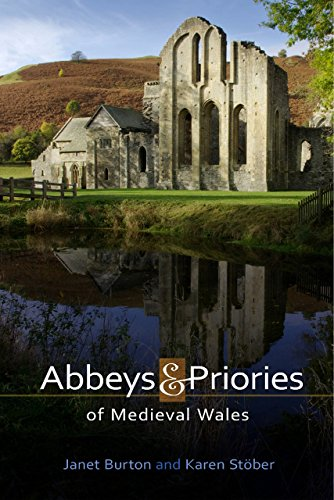 Abbeys and Priories of Medieval Wales (Hardback): Janet Burton, Karen Stober
