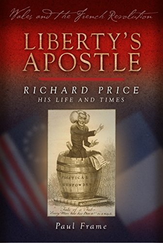 Liberty's Apostle - Richard Price, His Life and Times (Wales and the French Revolution) (...