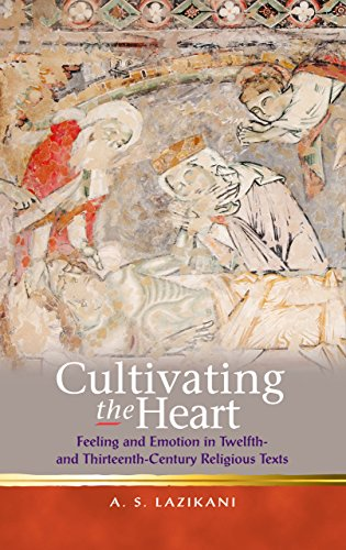 9781783162611: Cultivating the Heart: Feeling and Emotion in Twelfth- and Thirteenth-Century Religious Texts (Religion and Culture in the Middle Ages)