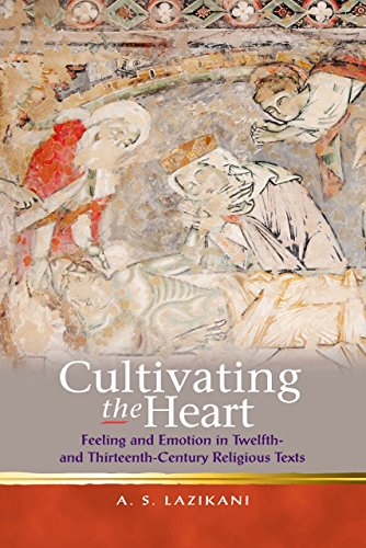 9781783162642: Cultivating the Heart: Feeling and Emotion in Twelfth- and Thirteenth-Century Religious Texts (Religion and Culture in the Middle Ages)
