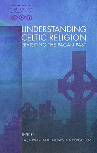 9781783167920: Understanding Celtic Religion: Revisiting the Pagan Past (New Approaches to Celtic Religion and Mythology)