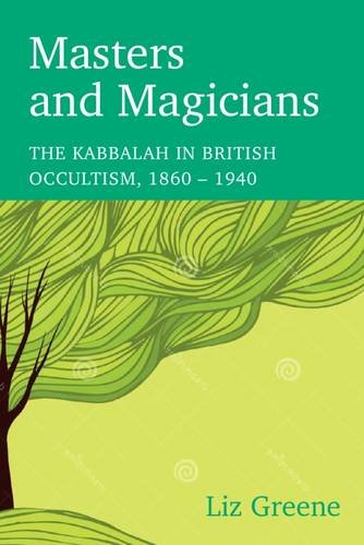9781783168125: Masters and Magicians: The Kabbalah in British Occultism, 1860 - 1940