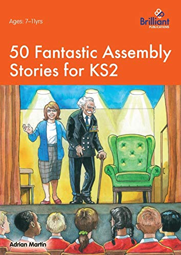 50 Fantastic Assembly Stories for KS2: Martin, Adrian