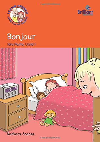 9781783171484: Bonjour (Good morning): Luc et Sophie French Storybook (Part 1, Unit 1) (French Edition)