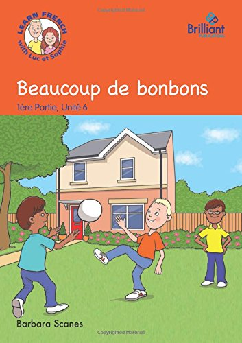 9781783171538: Beaucoup de bonbons (Lots of sweets): Luc et Sophie French Storybook (Part 1, Unit 6) (French Edition)