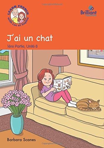 9781783171552: J'ai un Chat (I've Got a Cat): Storybook Part 1, Unit 8: Luc et Sophie French