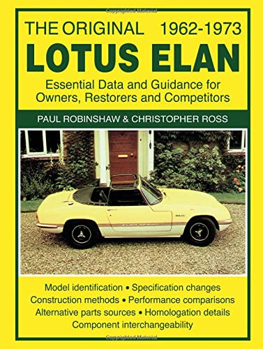 9781783180004: The Original Lotus Elan 1962-1973: Essental Data and Guidance for Owners, Restorers and Competitors