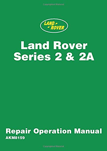Download LAND ROVER Series 2 & 2A REPAIR OPERATION MANUAL AKM8159: Workshop Manual