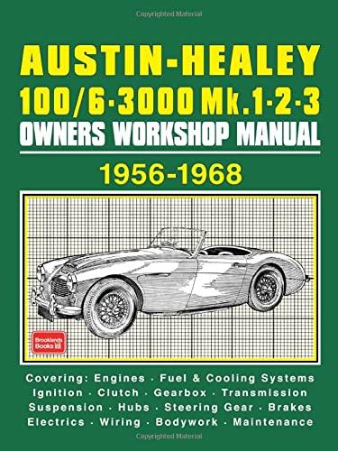 Austin-Healey 100/6 & 3000 Mk1,2 and 3 Owners Workshop Manual: Workshop Manual: Ltd, ...