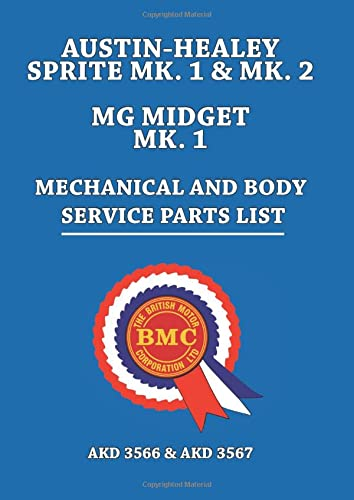 9781783180509: AUSTIN-HEALEY SPRITE MK. 1 & MK. 2 MG MIDGET MK. 1 MECHANICAL AND BODY SERVICE PARTS LIST