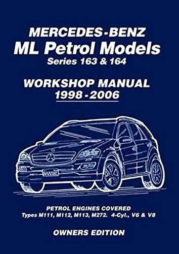 Mercedes-Benz ML Petrol Models Series 163 & 164 Workshop Manual 1998-2006: Workshop Manual: ...