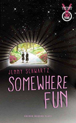 Somewhere Fun (Oberon Modern Plays): Schwartz, Jenny