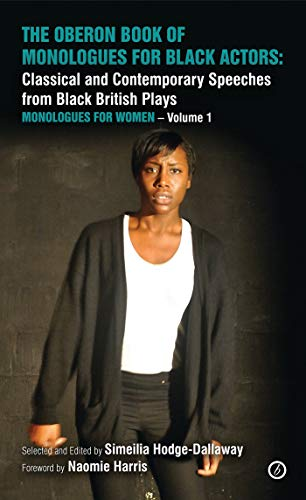 9781783190560: The Oberon Book of Monologues for Black Actors: Classical and Contemporary Speeches for Women: Classical and Contemporary Speeches from Black British ... for Women Volume 1 (Oberon Modern Plays)
