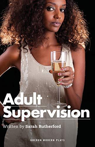 9781783190591: Adult Supervision (Oberon Modern Plays)