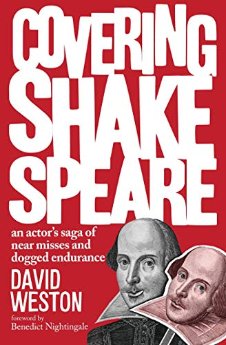 9781783190645: Covering Shakespeare: An Actor's Saga of Near Misses and Dogged Endurance