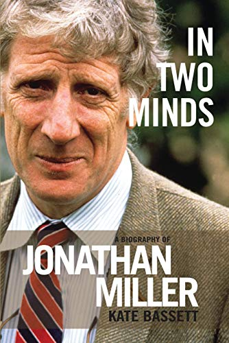 9781783190898: In Two Minds: A Biography of Jonathan Miller