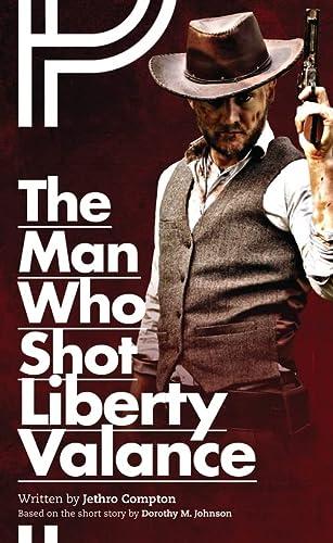 The Man Who Shot Liberty Valance (Oberon Modern Plays): Compton, Jethro