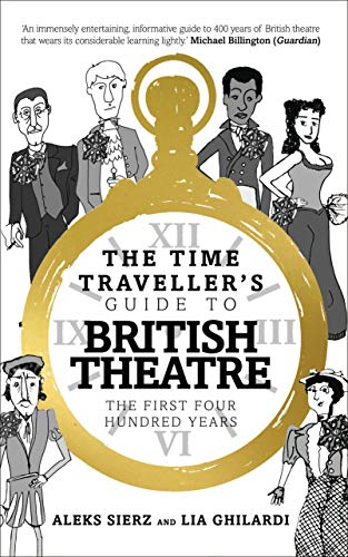 9781783192083: The Time-Traveller's Guide to British Theatre: The First Four Hundred Years