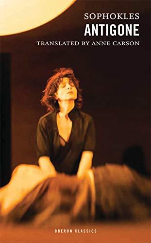 Antigone: Sophokles; Anne Carson