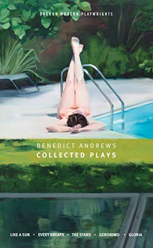 9781783199457: Benedict Andrews: Collected Plays (Oberon Modern Playwrights)