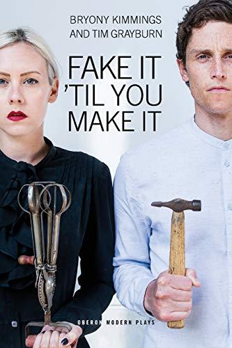 9781783199518: Fake It 'Til You Make It (Oberon Modern Plays)