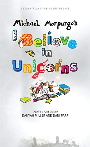 9781783199976: I Believe in Unicorns (Oberon Plays for Young People)