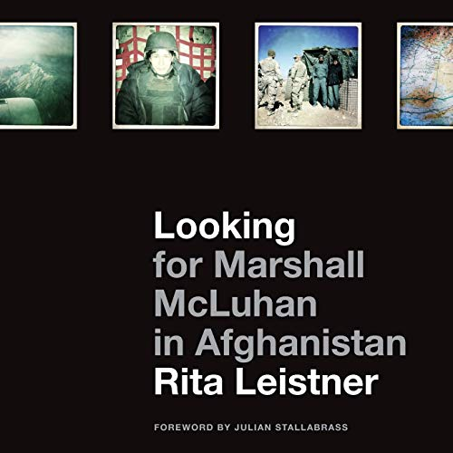 Looking for Marshall McLuhan in Afghanistan: Iprobes and iPhone Photographs (Paperback): Rita ...