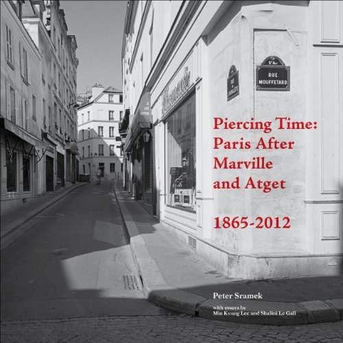 9781783200320: Piercing Time: Paris after Marville and Atget 1865-2012