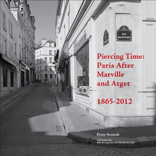 9781783200337: Piercing Time: Paris after Marville and Atget 1865-2012
