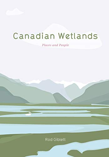Canadian Wetlands. Places and People: Giblett, Rod