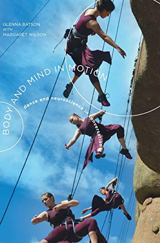9781783201792: Body and Mind in Motion: Dance and Neuroscience in Conversation