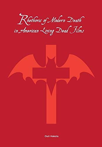 Rhetoric of Modern Death in American Living Dead Films: Hakola, Outi