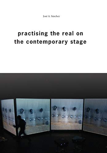 Practising the Real on the Contemporary Stage: S�nchez, Jos� Antonio