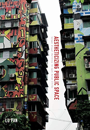 Aestheticizing Public Space (Paperback): Lu Pan