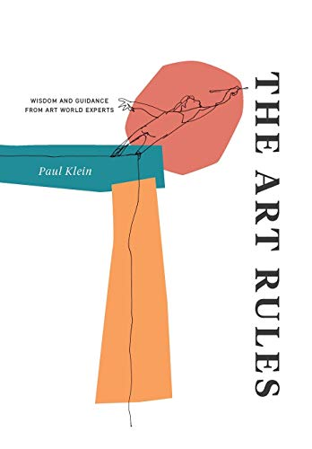 9781783204656: The Art Rules – Wisdom and Guidance from Art World Experts