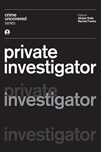 Crime Uncovered: Private Investigator